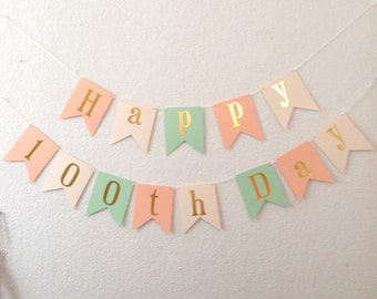 Peach Mint Ivory shown - Happy 100th day Banner - Gold Foil celebration Banner