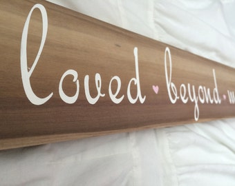 Loved Beyond Measure  Barn Wood Sign