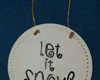 Let it Snow Large Ornament