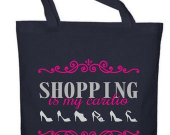 Shopping is my Cardio Shopping Bag....can be personalised!