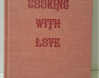 1965 Vintage Cooking With Love Cookbook