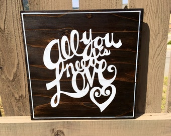 All You Need Is Love, Handmade Home Decor Sign