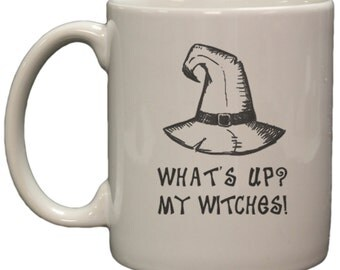 Funny Halloween What's Up My Witches 11oz Coffee Mug