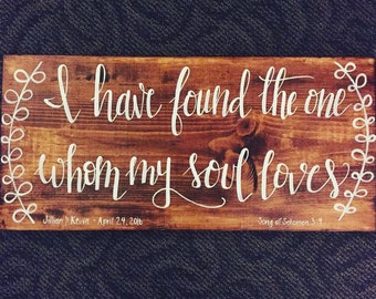 I Have Found the One Whom My Soul Loves | Song of Solomon 3:4 | Medium sized | Wedding Personalized | Wooden sign