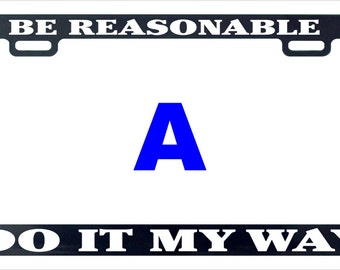 Be reasonable funny license plate frame