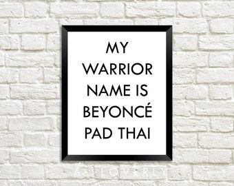 The Mindy Project, My Warrior Name is Beyoncé Pad Thai, TV Quote, Mindy Kaling - Digital Download