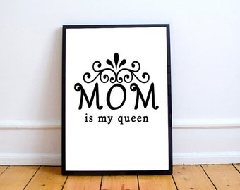 Mother's Day Gift Print, Mom Is My Queen, Mom Digital Print, Mom Printable Art, Poster For Mother, Mom Gift Print Download, Maman