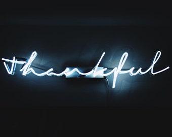 Thankful neon sign - custom made neon light - handmade
