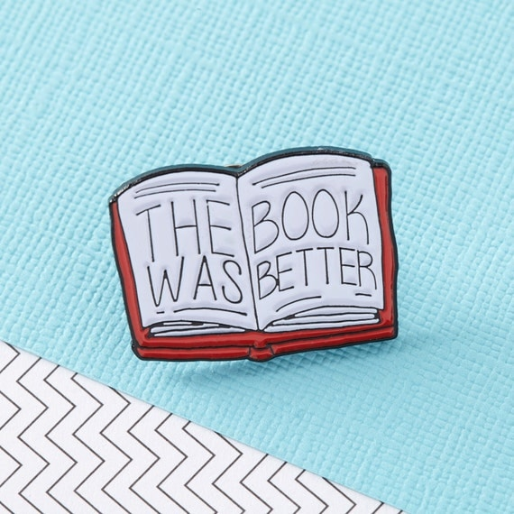 The Book Was Better Enamel Pin | Bibliophile Gift Guide