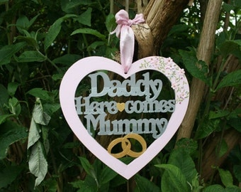 Daddy here comes mummy wooden hand painted sign
