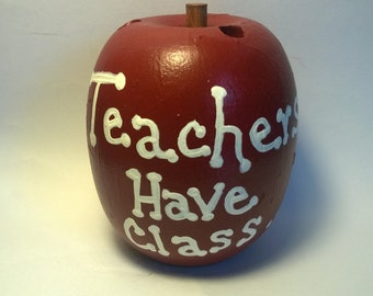 Teachers Have Class Pencil Holder