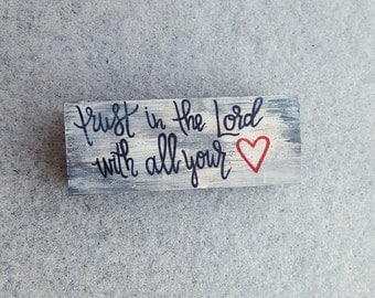 Trust in the Lord with all your Heart