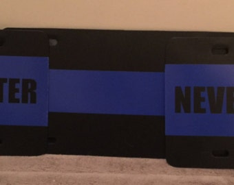 Police license plates, thin blue line, back the blue, never forgotten, blue lives matter custom front license plates