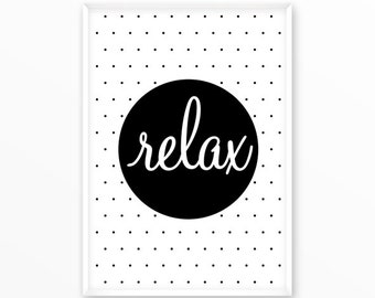 Relax print, keep calm poster, type character, printable, art, Typography, Quote, Inspiration Home Decor, Screenprint, wall art, gift
