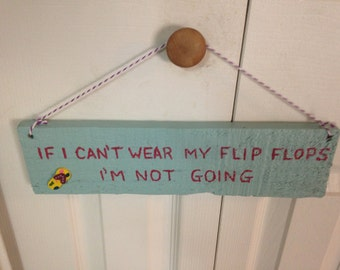 """Wooden Beach Sign """"If I Can't Wear My Flip Flops I'm Not Going"""" with wooden flip flop, made from wood pallets"""