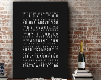 Van Morrison Have I Told You Lately Inspired Lyrics Love Song Wall Art Home Decor Anniversary Wedding Gift Typography Lyric PRINT
