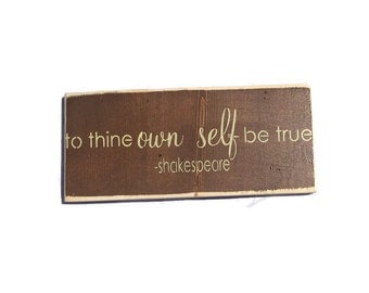 To Thine Own Self Be True - Shakespeare Gifts - Inspirational sign - Shakespeare Quote - Motivational Decor - Encouraging Wall Art