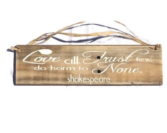 Love All Trust Few Do Harm To None Shakespeare - Pallet Wood Sign - Poetry Quote - Shakespeare Quote Sign - Trust Few Sign - Gift for him
