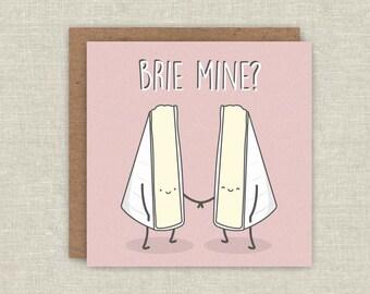 Brie Mine, Cute Card, Birthday Card, Anniversary Card, Brie Card, Cheesy Birthday Card, Card for Boyfriend, Card for Girlfriend