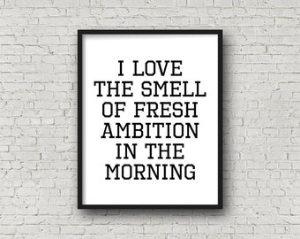 I Love The Smell Of Fresh Ambition In The Morning, Motivational Poster, Minimalist Decor, Printable Sign, Fitness Motivation, Wall Art Print