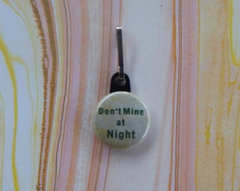 Don't Mine at Night zipper pull