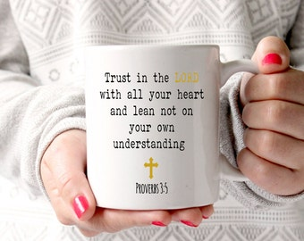 Trust in the LORD with all your heart, bible quotes,christian gifts,christian mug, christ, christian quote, bible verse, god, proverbs