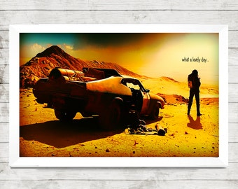 Lovely day mad max film fan art digital print