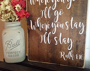 Where you go I'll go, Ruth 1:16 | inspirational art | rustic wall decor | wedding signs | rustic wood sign