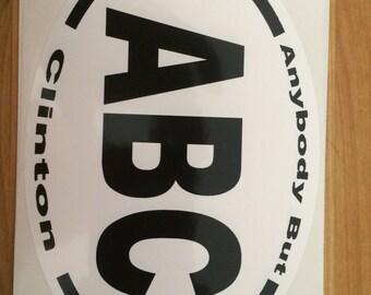 ABC  anybody but Clinton  Political Sticker
