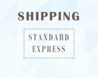 Shipping, Choose Standard Shipping or Express Shipping