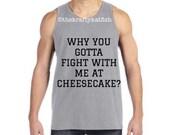 Drake Why You Gotta Fight With Me At Cheesecake Men Tank Top, Drake Lyric, Cheesecake Shirt, Music Lyric Shirt, Rap Lyric Shirt, Drake tears