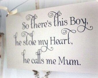 So there's this boy He calls me Mum/Dad/Name Wooden Hand painted sign