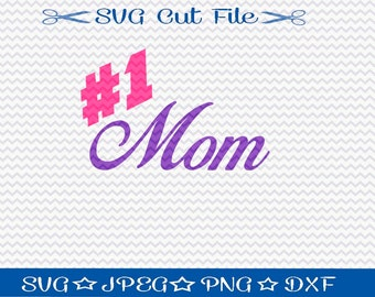 Mother's Day SVG File / SVG Cut File /  #1 Mom / SVG Download / Silhouette Cameo / Digital Download