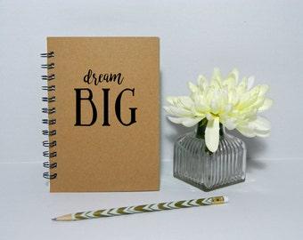Dream Big notebook/journal