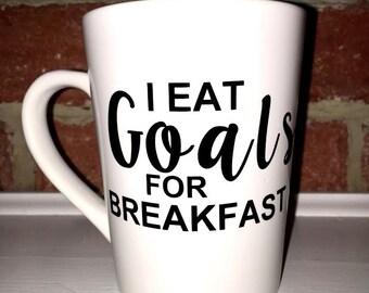 I Eat Goals for Breakfast- Mug