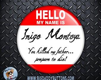 "Funny Button - Inigo Montoya Princess Bride Movie 2.25"" Button,pinback or magnet,movie,humor,funny,movie quotes,pin,badge,film,third,my name"