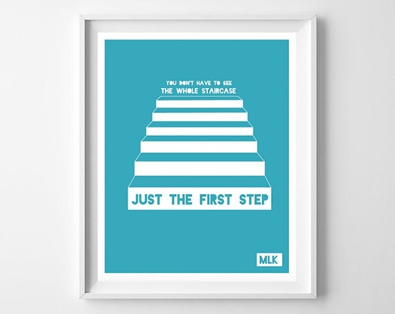 You Don't Have To See The Whole Staircase Just The First