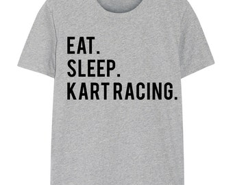 Go kart, Karting, go-kart racing shirt, Eat Sleep Kart Racing - 610