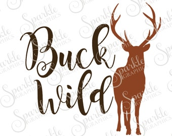 Buck Wild Cut File Deer Buck SVG Wildlife Camping Hunting SVG Clipart Svg Dxf Eps Png Silhouette Cricut Cut File Commercial Use SVG