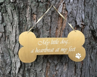 My Little Dog... a Heartbeat at my feet quote wooden dog bone sign dog quote sign