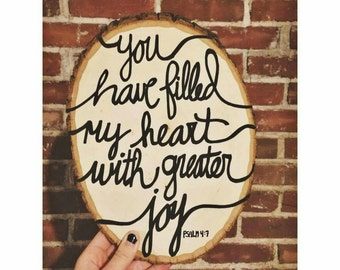 Wooden word plaque / You have filled my heart with greater joy. Psalm 4:7