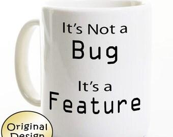 Computer Programmer Coffee Mug - It's Not a Bug It's a Feature- Nerd Geek Gift - Computer Science
