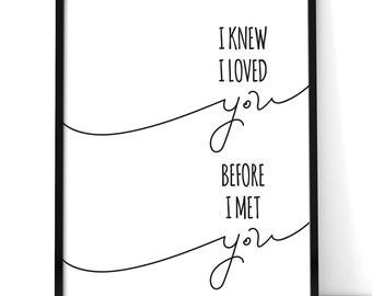 I Knew I Loved You Print