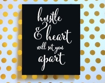 Hustle and Heart Will Set You Apart Sign, Inspirational Quote Sign, Hustle Sign, Hustle Decor, Quote Signs, Custom Vinyl Signs, Custom Quote