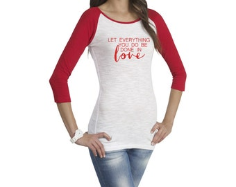 GLITTER: Let everything you do be done in Love SLUB Raglan