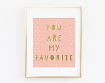 You are my favorite print - Instant Download