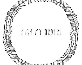 Rush my order: 1-2 day turnaround