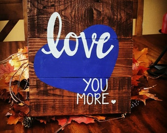 "Wood sign, wall sign, wall decor, shelf decor, wedding decoration ""Love you more"" pallet wood sign"