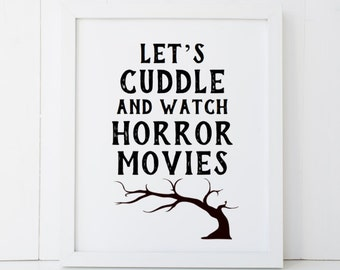 Let's Cuddle and Watch Horror Movies Haunted House Happy Halloween Printable Wall Art INSTANT DOWNLOAD DIY - Great Gift