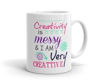 Coffee Mug/Ceramic/Two sizes/Creativity is messy & I am very Creative/White Mug/Coffee